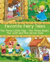 Favorite Fairy Tales (The Three Little Pigs, The Three Bears, The Wolf and the Seven Kids): Illustrated Edition