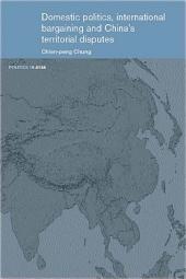 Domestic Politics, International Bargaining and China's Territorial Disputes