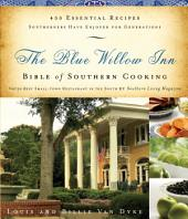 The Blue Willow Inn Bible of Southern Cooking: Over 600 Essential Recipes Southerners Have Enjoyed for Generations