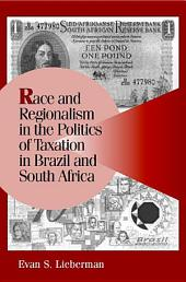 Race and Regionalism in the Politics of Taxation in Brazil and South Africa