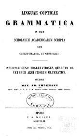 Linguae copticae grammatica in usum scholarum academicarum scripta, cum chrestomathia et glossario: Insertae sunt observationes quaedam de veterum Ægyptorium grammatica