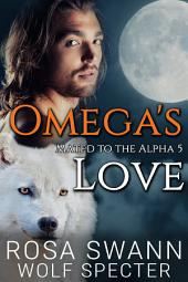 Omega's Love (Mated to the Alpha #5)