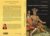 Nicolas Durand de Villegagnon: Ou l'Utopie Tropicale - Roman historique