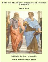 Plato and the Other Companions of Sokrates (Complete)