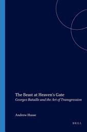 The Beast at Heaven's Gate: Georges Bataille and the Art of Transgression