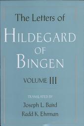 The Letters of Hildegard of Bingen : Volume III: Volume 3