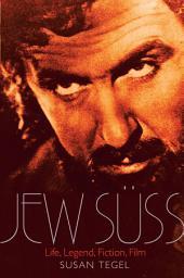 Jew Suss: Life, Legend, Fiction, Film