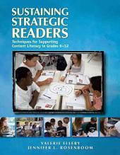 Sustaining Strategic Readers: Techniques for Supporting Content Literacy in Grades 6–12