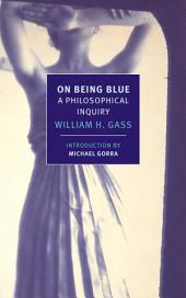 On Being Blue: A Philosophical Inquiry