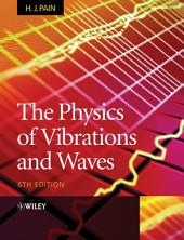 The Physics of Vibrations and Waves: Edition 6