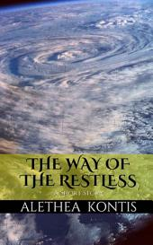 The Way of the Restless: A Short Story