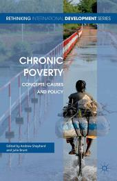 Chronic Poverty: Concepts, Causes and Policy