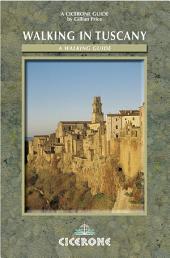 Walking in Tuscany: 50 Walks Throughout Tuscany