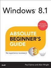 Windows 8.1 Absolute Beginner's Guide