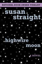 Highwire Moon: A Novel