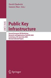 Public Key Infrastructure: Second European PKI Workshop: Research and Applications, EuroPKI 2005, Canterbury, UK, June 30- July 1, 2005, Revised Selected Papers