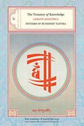 The Treasury of Knowledge: Book Six, Part Four: Systems of Buddhist Tantra