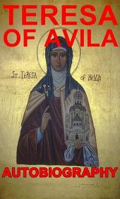 The Life of Teresa of Jesus - Autobiography