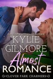Almost Romance: Clover Park STUDS Series, Book 4