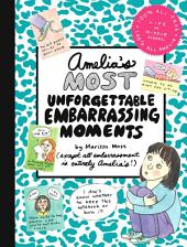 Amelia's Most Unforgettable Embarrassing Moments