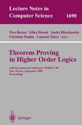 Theorem Proving in Higher Order Logics: 12th International Conference, TPHOLs'99, Nice, France, September 14-17, 1999, Proceedings