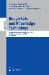 Rough Sets and Knowledge Technology: 4th International Conference, RSKT 2009, Gold Coast, Australia, July 14-16, 2009, Proceedings