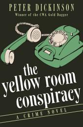 The Yellow Room Conspiracy: A Crime Novel