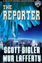 The Reporter: The Galactic Football League Novellas