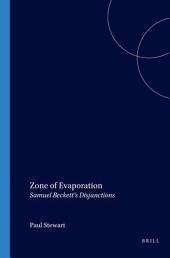 Zone of Evaporation: Samuel Beckett's Disjunctions