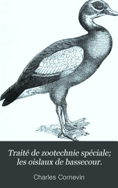 Traité de zootechnie spéciale: les oislaux de bassecour, Volume1