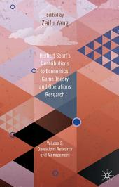 Herbert Scarf's Contributions to Economics, Game Theory and Operations Research: Volume 2: Operations Research and Management