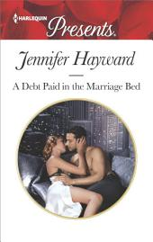A Debt Paid in the Marriage Bed: A Scandalous Story of Passion and Romance