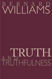 Truth and Truthfulness: An Essay in Genealogy