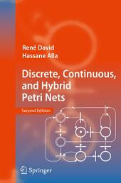 Discrete, Continuous, and Hybrid Petri Nets: Edition 2