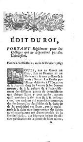 Édit du Roi, portant Réglément pour les Collèges qui ne dépendent pas des Universités: donné à Versailles au mois de Février 1763