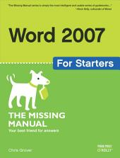 Word 2007 for Starters: The Missing Manual: The Missing Manual