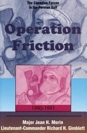 Operation Friction 1990-1991: The Canadian Forces in the Persian Gulf