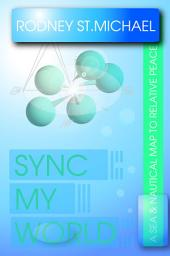 Sync My World: A SEA & Nautical Map to Relative Peace