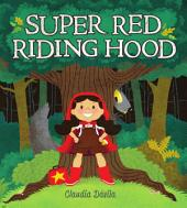 Super Red Riding Hood