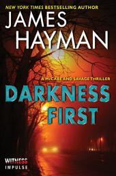 Darkness First: A McCabe and Savage Thriller