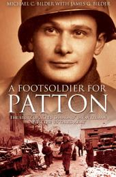 Foot Soldier for Patton: The Story of a Red Diamond Infantryman with the U. S. Third Army