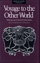 Voyage to the Other World: The Legacy of the Sutton Hoo