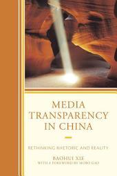 Media Transparency in China: Rethinking Rhetoric and Reality