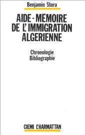 Aide-mémoire de l'immigration algérienne: Chronologie, bibliographie