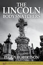 The Lincoln Body Snatchers