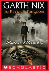 The Keys to the Kingdom #1: Mister Monday