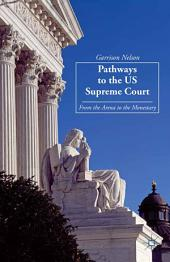 Pathways to the US Supreme Court: From the Arena to the Monastery