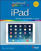 Teach Yourself VISUALLY iPad: Edition 3