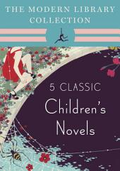 The Modern Library Collection Children's Classics 5-Book Bundle: The Wind in the Willows, Alice's Adventures in Wonderland and Through the Looking-Glass, Peter Pan, The Three Musketeers