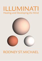 Illuminati: Healing and Developing the Mind